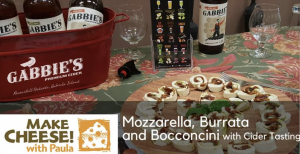 Mozarella, Burrata and Bocconcini Demo with Gabbie's Cider Tasting @ Ravenskill Orchards