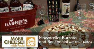 Mozzarella, Burrata and Bocconcini with Cider Tasting @ Ravenskill Orchards & Gabbie's Premium Cider